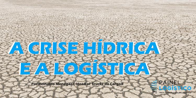 Entenda como a logística brasileira é afetada pelas constantes crises hídricas