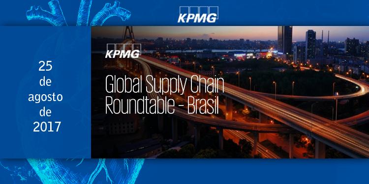 """KPMG e ABRALOG promovem o evento """"Global Supply Chain Roundtable-Brasil"""", dia 25 de agosto em São Paulo. Saiba mais e inscreva-se"""